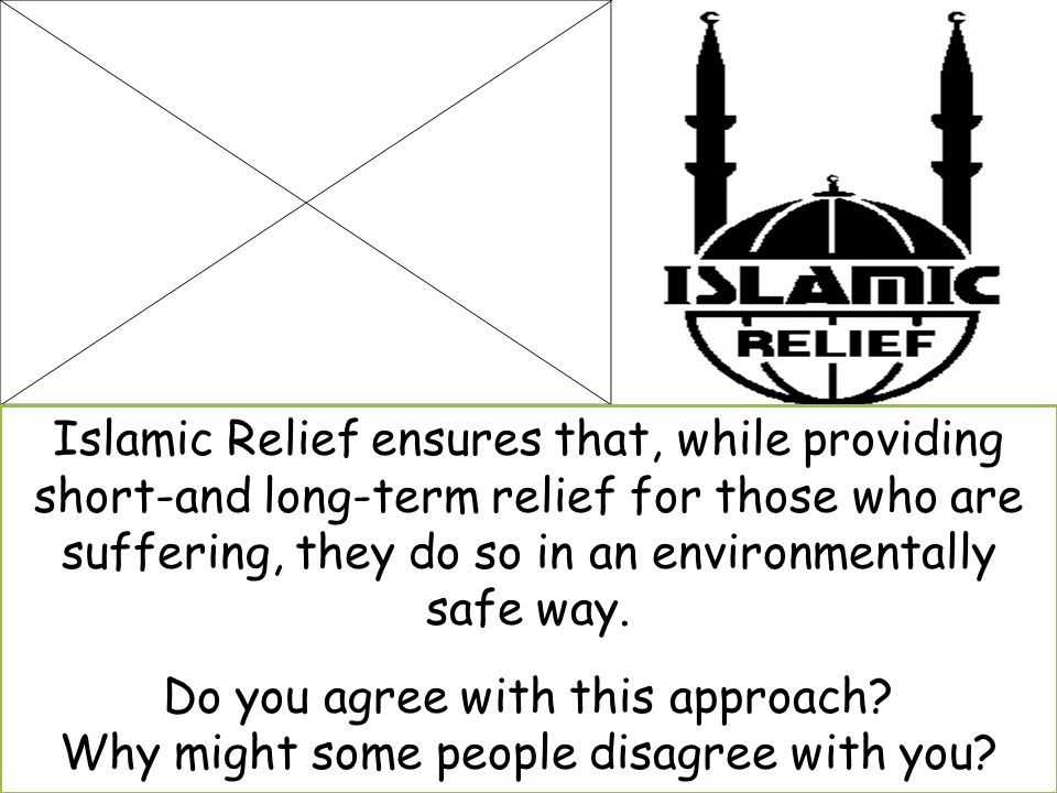 Some Muslims join and volunteer for organisations that work for the environment. Organisations such as ISLAMIC RELIEF recognise the link between pover