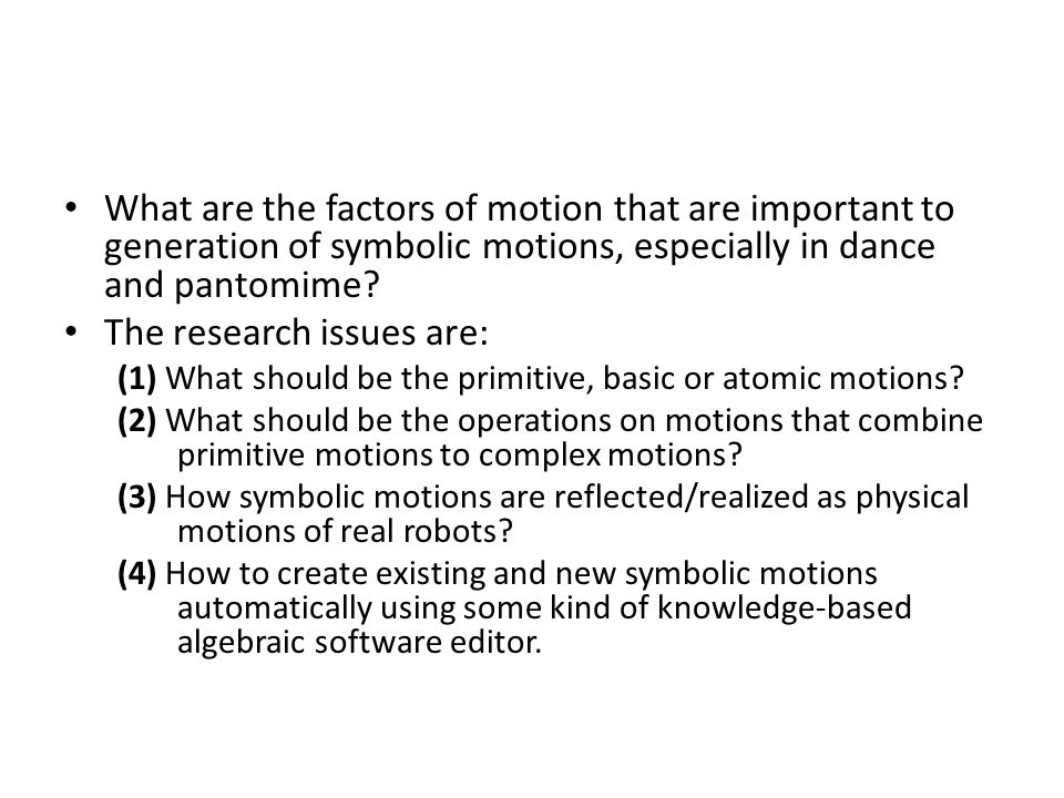 What are the factors of motion that are important to generation of symbolic motions, especially in dance and pantomime.