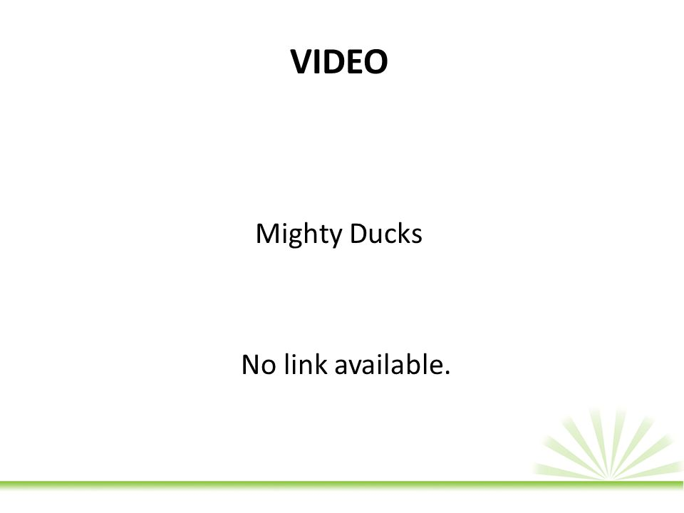 VIDEO Mighty Ducks No link available.