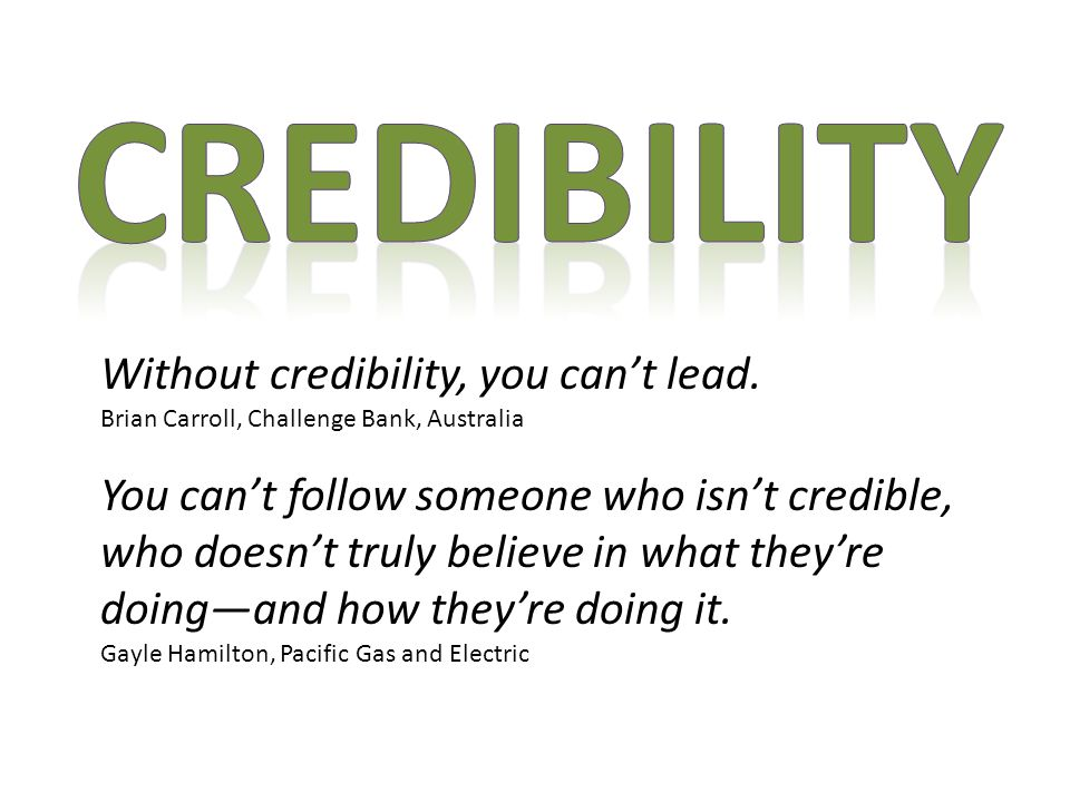 Without credibility, you can't lead.