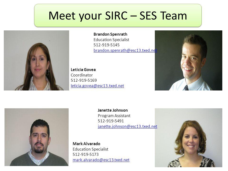 43 Mark Alvarado Education Specialist 512-919-5173 mark.alvarado@esc13.txed.net Leticia Govea Coordinator 512-919-5169 leticia.govea@esc13.txed.net Janette Johnson Program Assistant 512-919-5491 janette.johnson@esc13.txed.net Brandon Spenrath Education Specialist 512-919-5145 brandon.spenrath@esc13.txed.net Meet your SIRC – SES Team