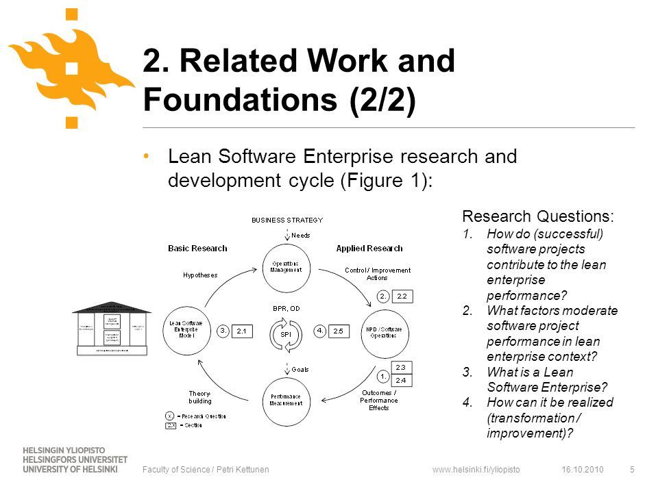 www.helsinki.fi/yliopisto Lean Software Enterprise research and development cycle (Figure 1): 16.10.20105Faculty of Science / Petri Kettunen 2.