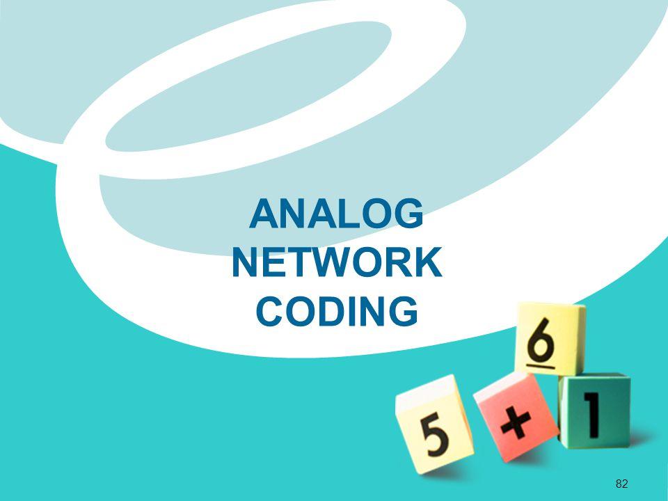 ANALOG NETWORK CODING 82