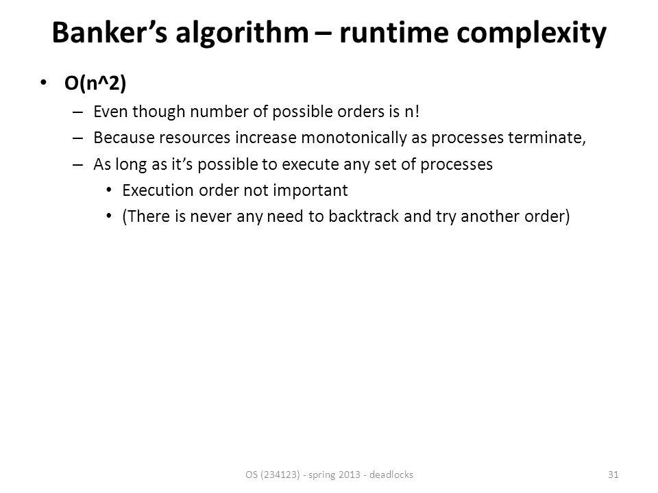 Banker's algorithm – runtime complexity O(n^2) – Even though number of possible orders is n.