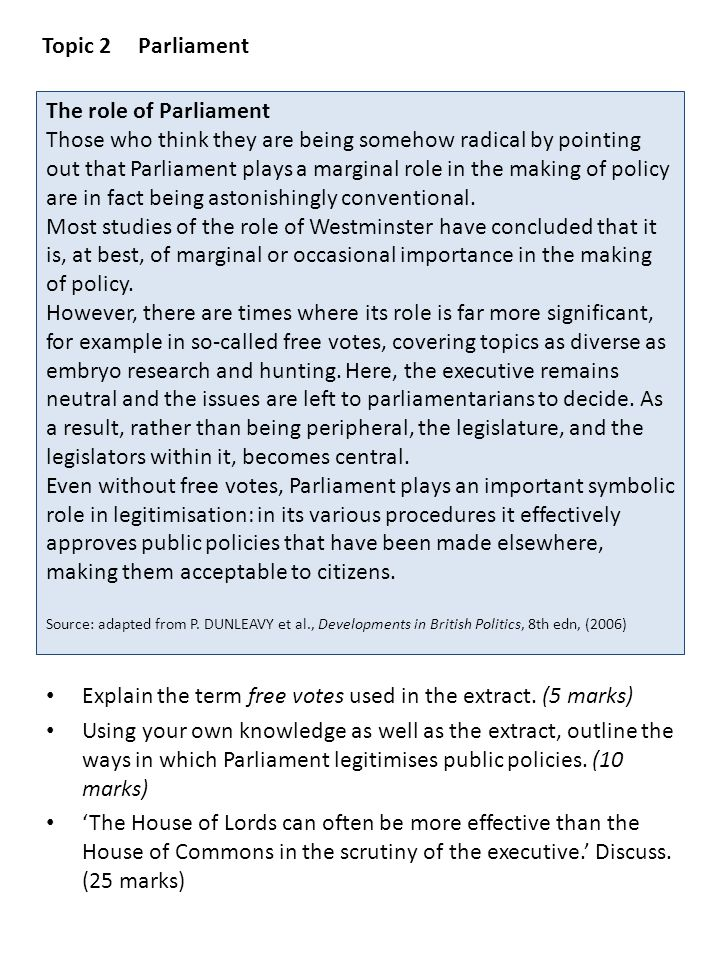 The role of Parliament Those who think they are being somehow radical by pointing out that Parliament plays a marginal role in the making of policy ar