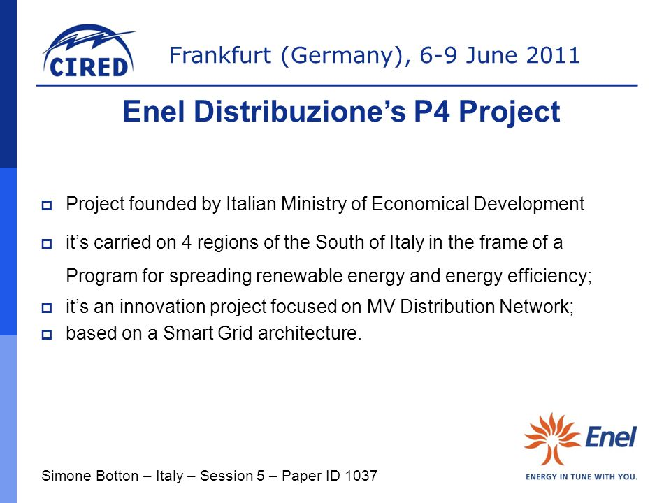 Frankfurt (Germany), 6-9 June 2011  Project founded by Italian Ministry of Economical Development  it's carried on 4 regions of the South of Italy i