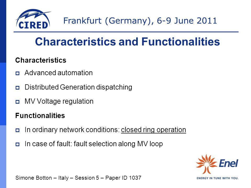 Frankfurt (Germany), 6-9 June 2011 Characteristics and Functionalities Characteristics  Advanced automation  Distributed Generation dispatching  MV