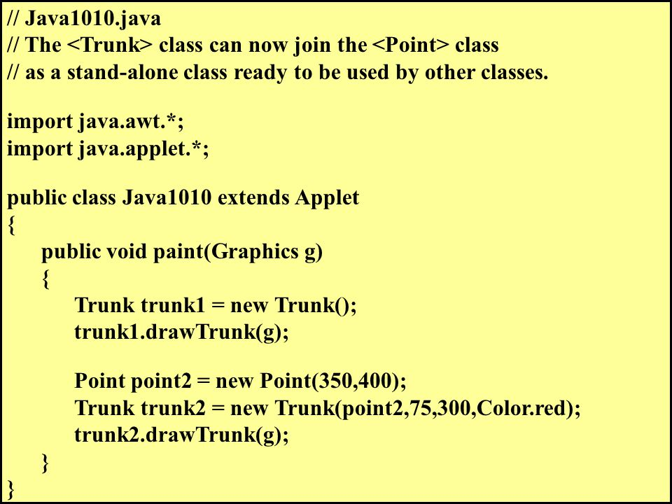 // Java1010.java // The class can now join the class // as a stand-alone class ready to be used by other classes.