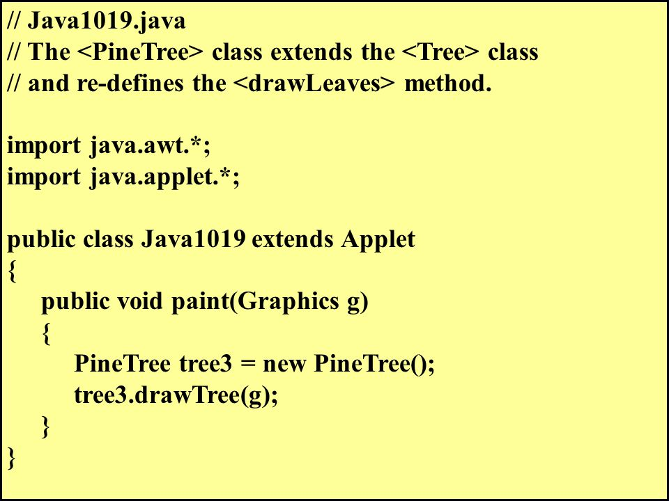 // Java1019.java // The class extends the class // and re-defines the method.