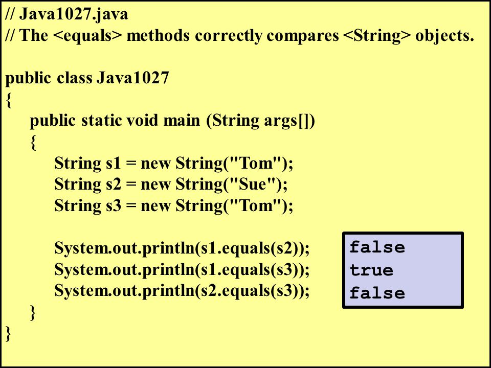 // Java1027.java // The methods correctly compares objects.