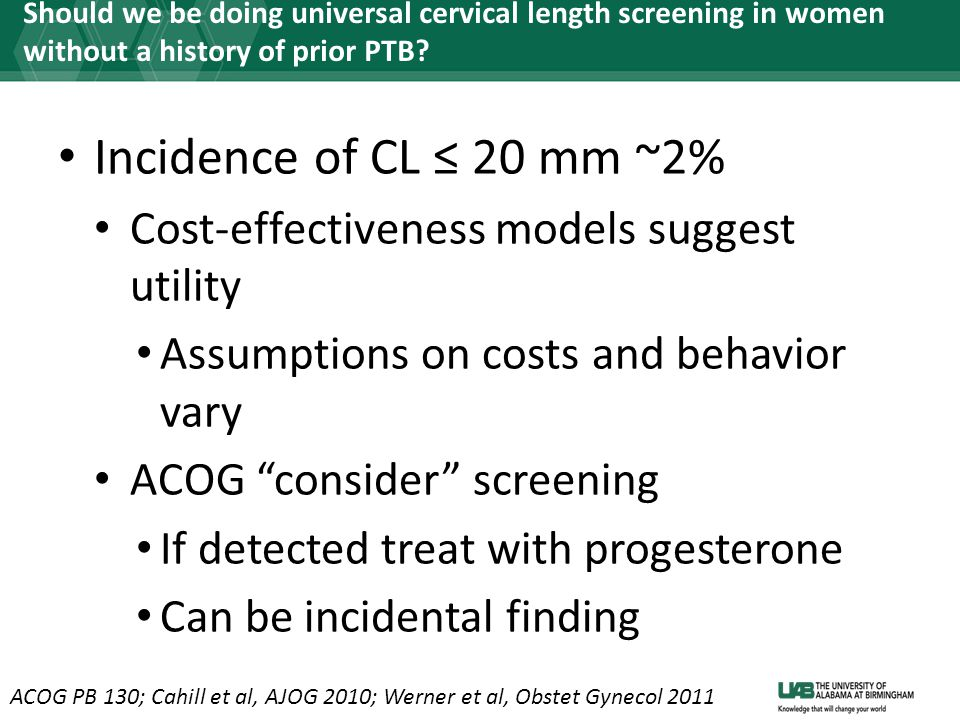 Should we be doing universal cervical length screening in women without a history of prior PTB.