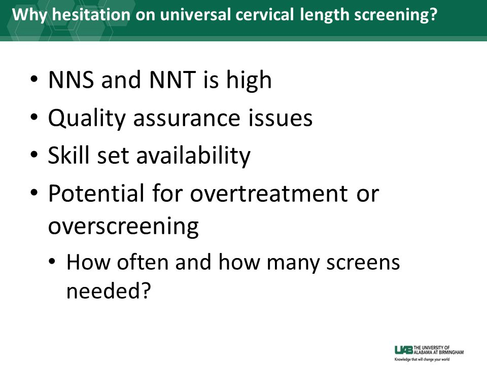 Why hesitation on universal cervical length screening.