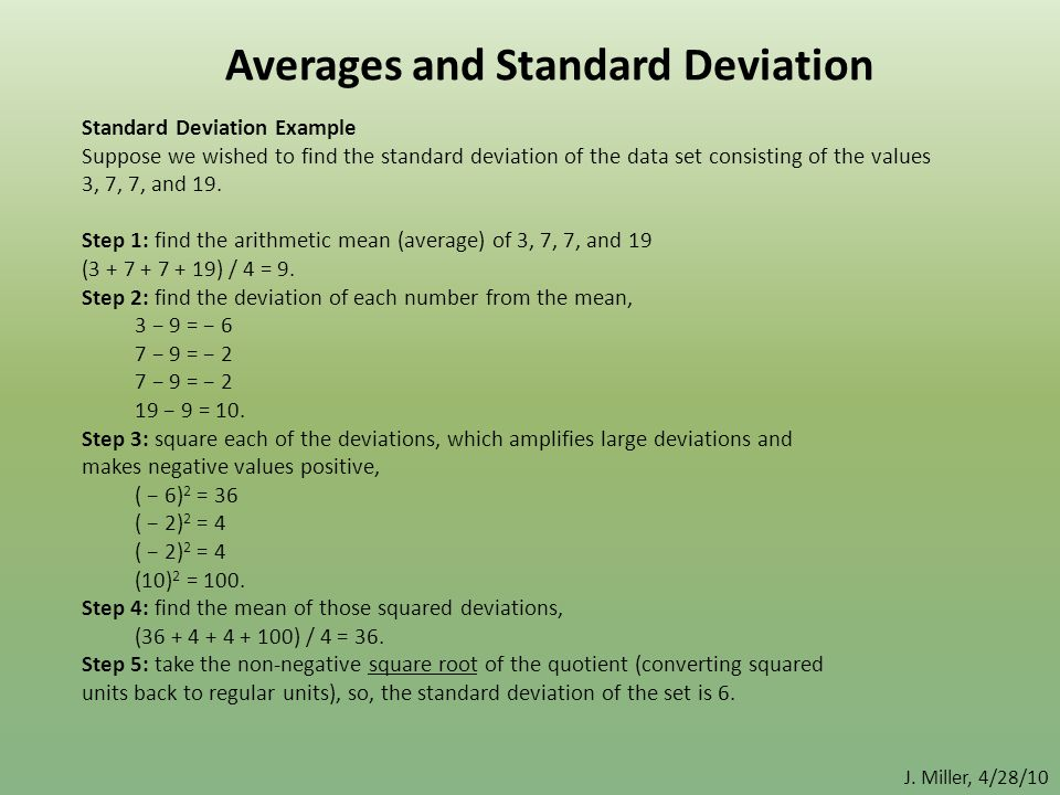 Averages and Standard Deviation Standard Deviation Example Suppose we wished to find the standard deviation of the data set consisting of the values 3