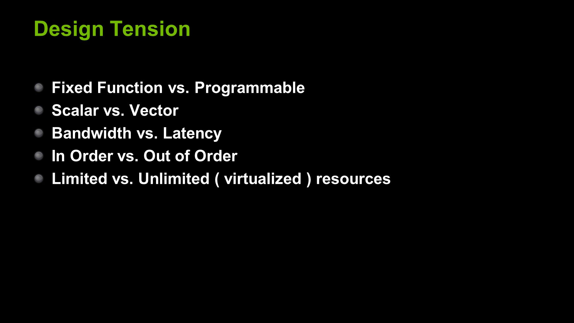 Design Tension Fixed Function vs. Programmable Scalar vs.