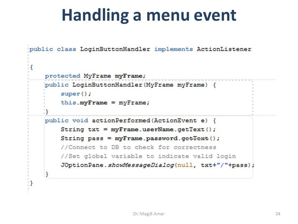 Dr. Magdi Amer34 Handling a menu event