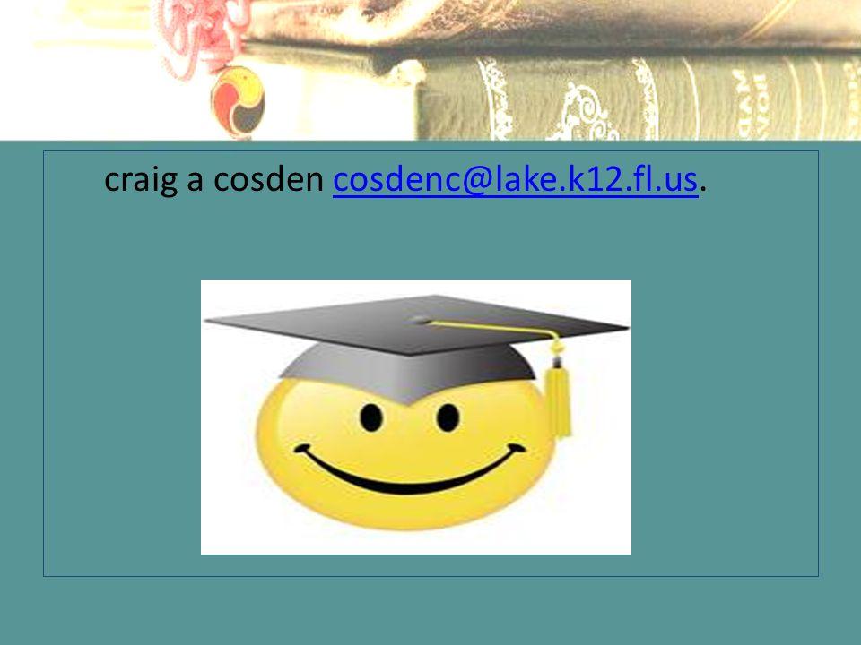 craig a cosden cosdenc@lake.k12.fl.us.cosdenc@lake.k12.fl.us
