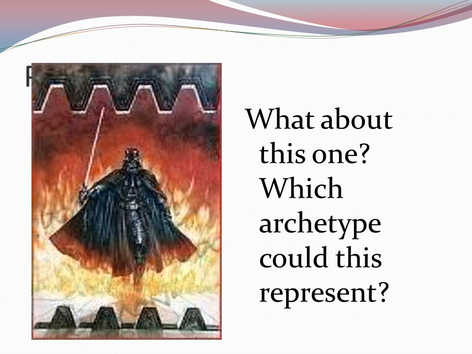 Picture Four. What about this one? Which archetype could this represent?
