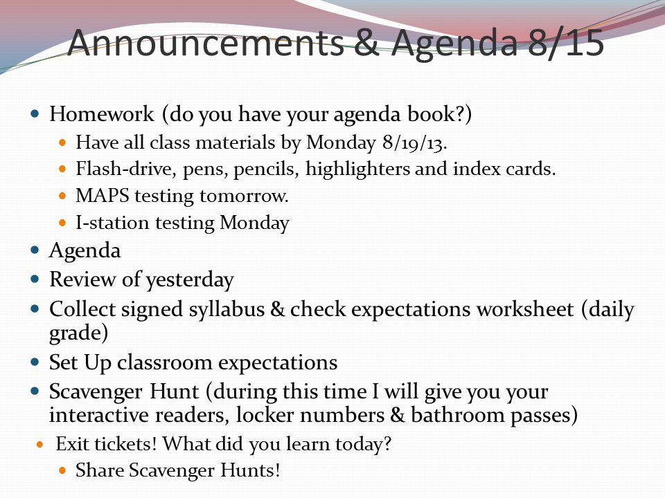 Announcements & Agenda 8/15 Homework (do you have your agenda book ) Have all class materials by Monday 8/19/13.