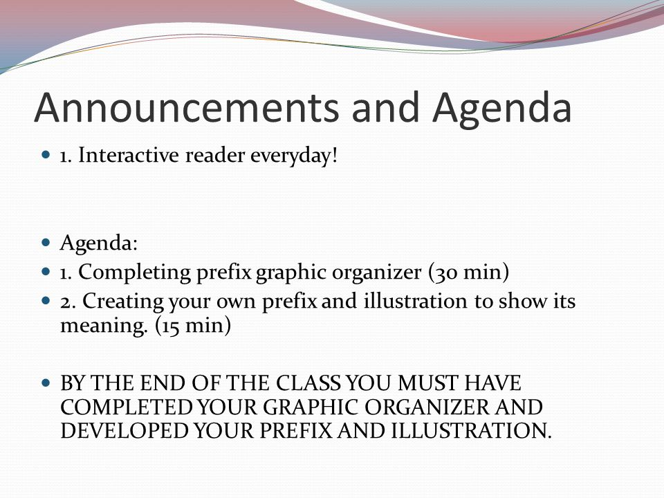 Announcements and Agenda 1.Interactive reader everyday.