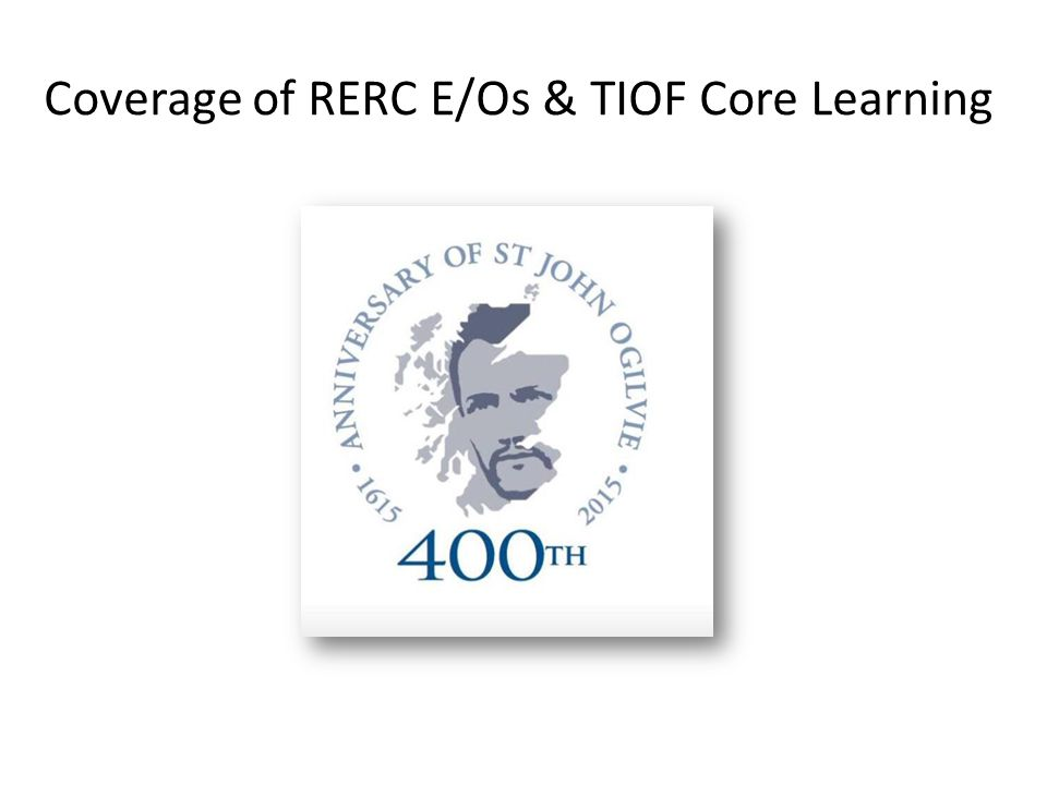 Coverage of RERC E/Os & TIOF Core Learning