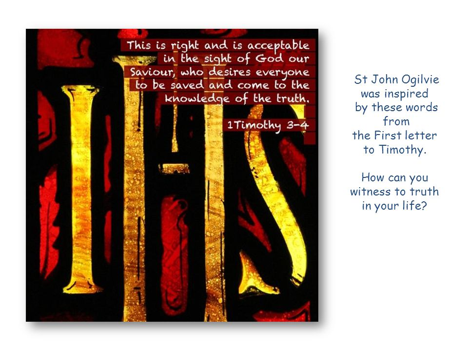 St John Ogilvie was inspired by these words from the Gospel of Matthew.