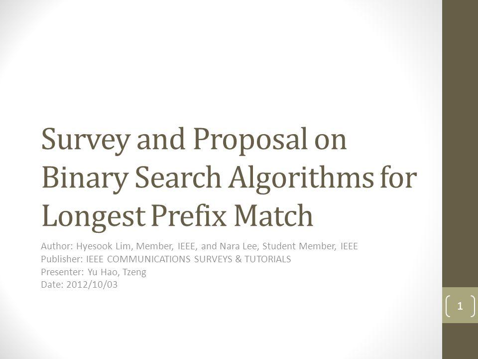 Trie-based Algorithms (Cont.) Path-Compressed Trie (PC-Trie) P1 0 12 346 78 912 P0 P2 P5P4 P3 P6 Skip 1 No.