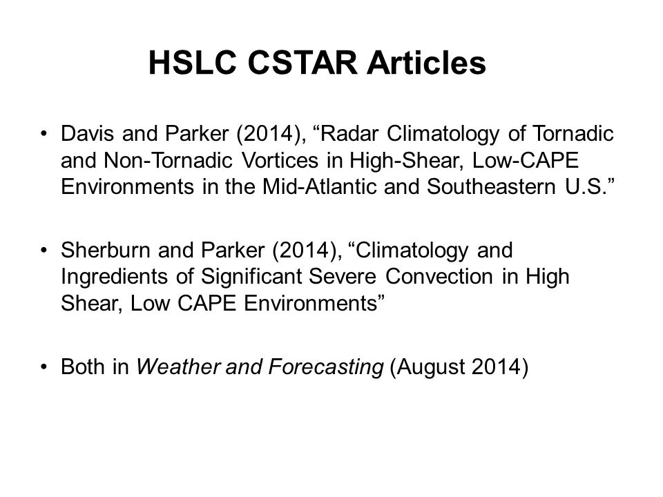 "Davis and Parker (2014), ""Radar Climatology of Tornadic and Non-Tornadic Vortices in High-Shear, Low-CAPE Environments in the Mid-Atlantic and Southea"
