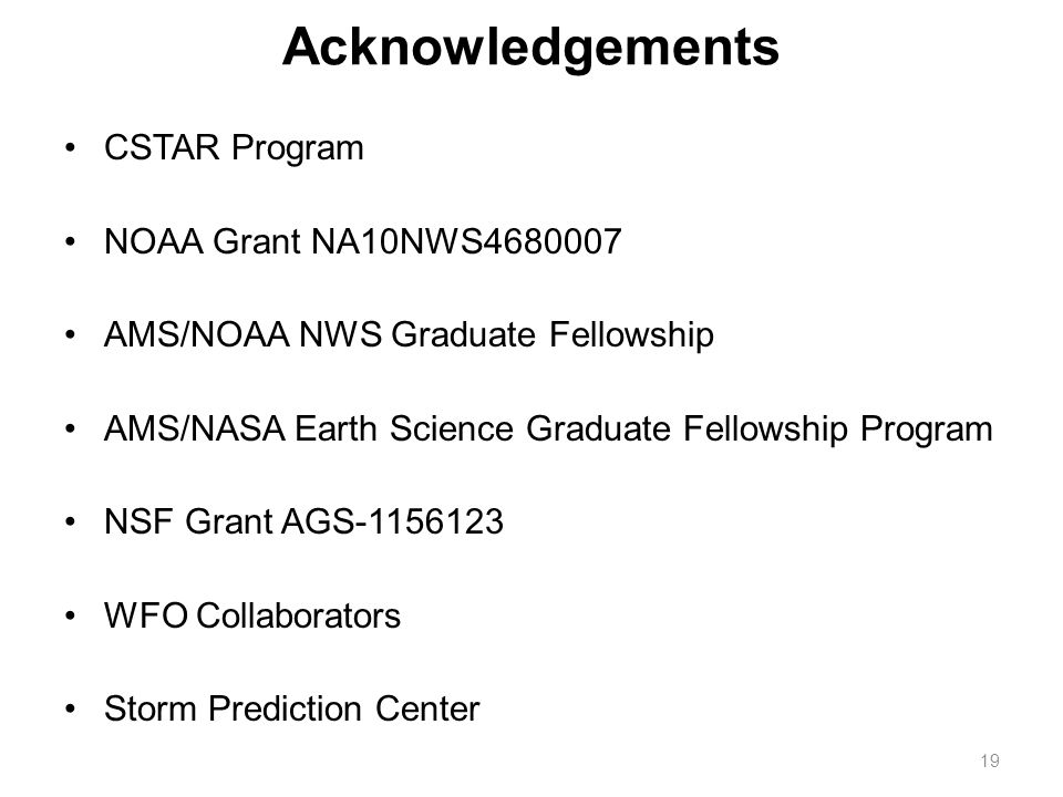 CSTAR Program NOAA Grant NA10NWS4680007 AMS/NOAA NWS Graduate Fellowship AMS/NASA Earth Science Graduate Fellowship Program NSF Grant AGS-1156123 WFO
