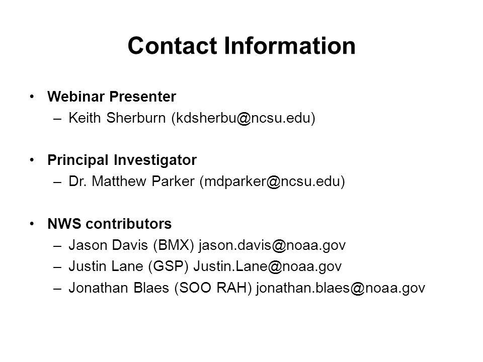 Contact Information Webinar Presenter –Keith Sherburn (kdsherbu@ncsu.edu) Principal Investigator –Dr.