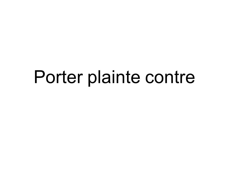 Porter plainte contre