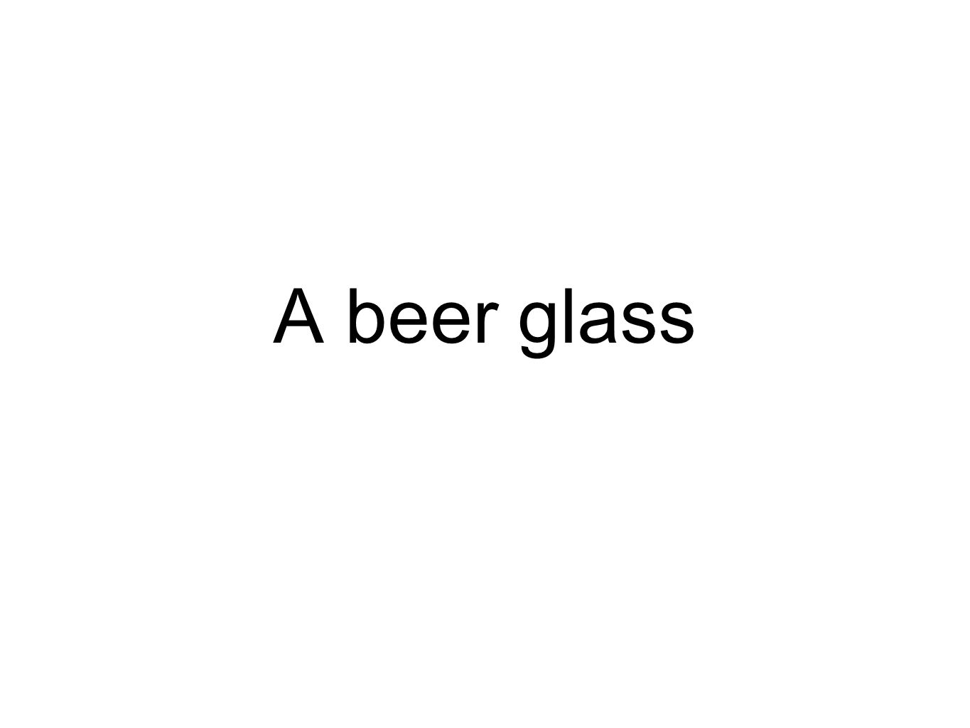 A beer glass