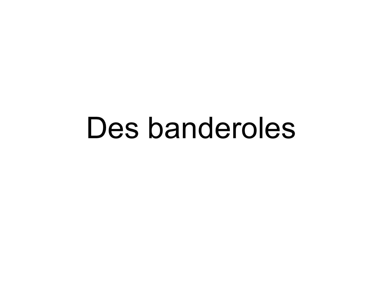 Des banderoles