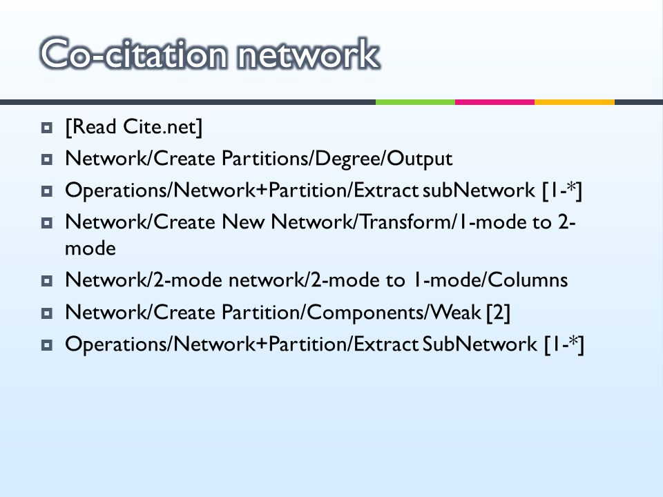  [Read Cite.net]  Network/Create Partitions/Degree/Output  Operations/Network+Partition/Extract subNetwork [1-*]  Network/Create New Network/Trans