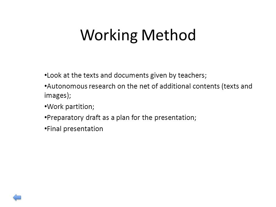Working Method Look at the texts and documents given by teachers; Autonomous research on the net of additional contents (texts and images); Work parti