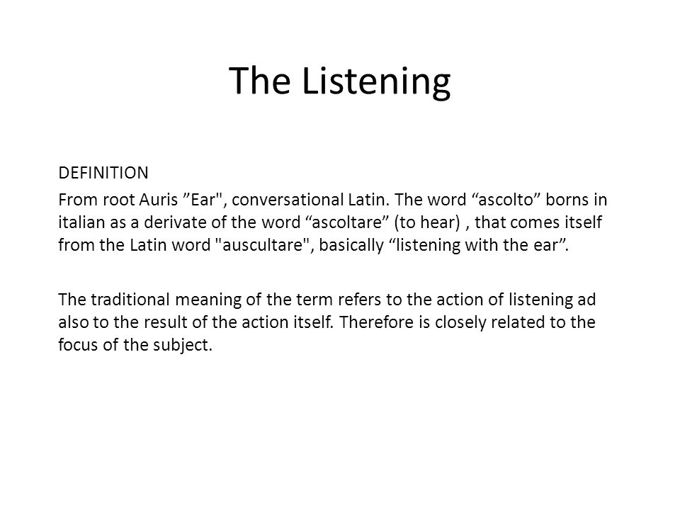 "The Listening DEFINITION From root Auris ""Ear"