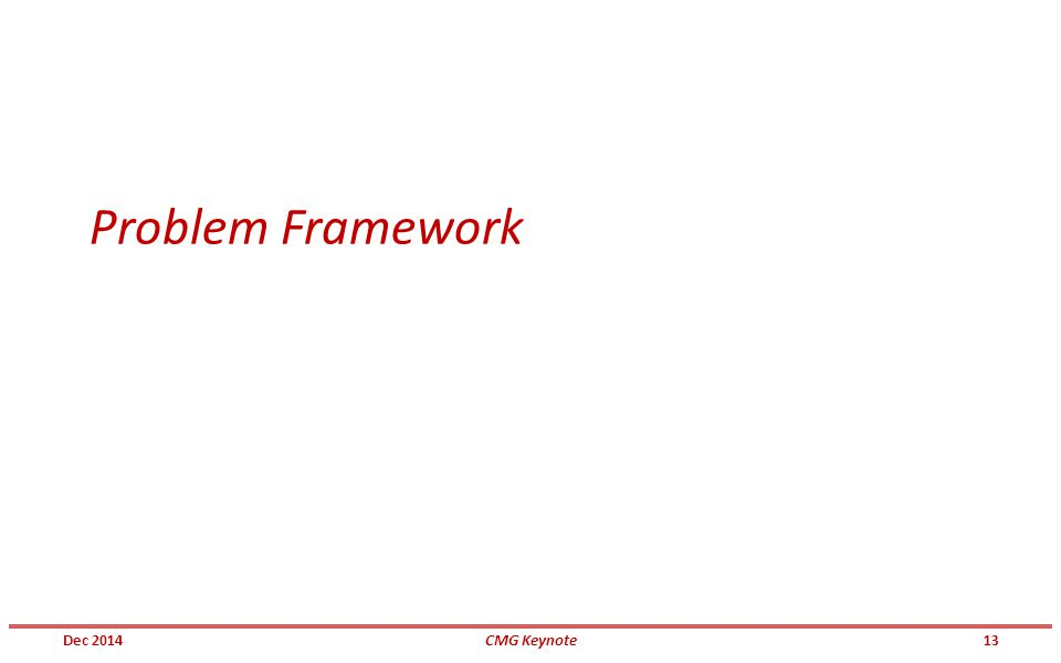 Problem Framework Dec 201413CMG Keynote