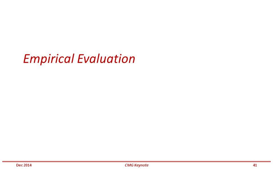 Empirical Evaluation Dec 201441CMG Keynote