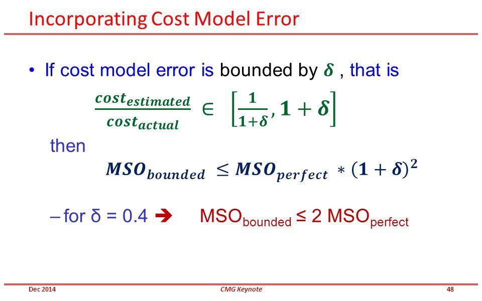 Incorporating Cost Model Error Dec 2014CMG Keynote48