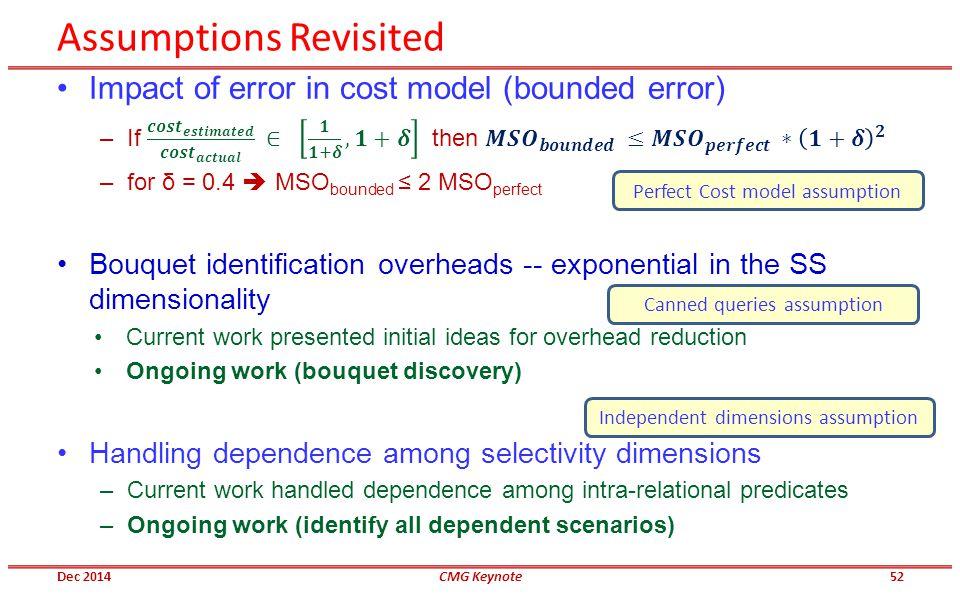 Assumptions Revisited Canned queries assumption Dec 2014CMG Keynote Perfect Cost model assumption Independent dimensions assumption 52