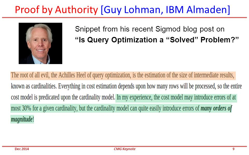 """Proof by Authority [Guy Lohman, IBM Almaden] Snippet from his recent Sigmod blog post on """"Is Query Optimization a """"Solved"""" Problem?"""" Dec 2014CMG Keyno"""