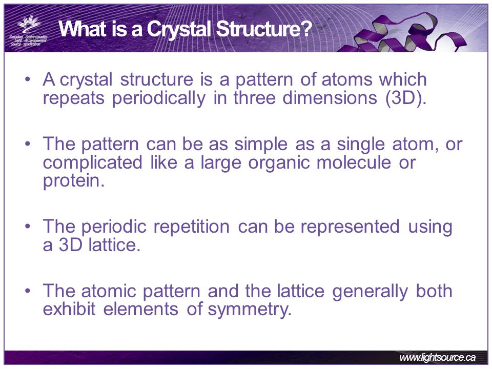 www.lightsource.ca What is a Crystal Structure.