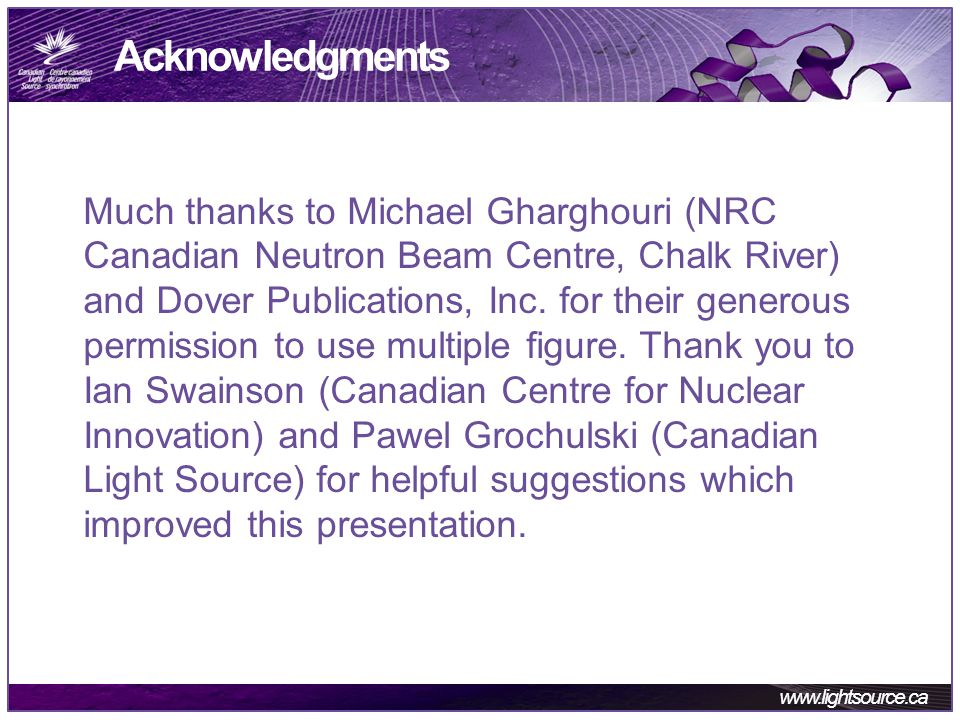 www.lightsource.ca Acknowledgments Much thanks to Michael Gharghouri (NRC Canadian Neutron Beam Centre, Chalk River) and Dover Publications, Inc.