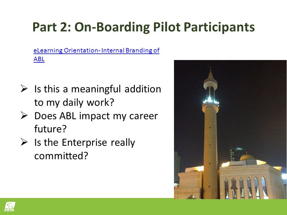 Part 2: On-Boarding Pilot Participants eLearning Orientation- Internal Branding of ABL  Is this a meaningful addition to my daily work.