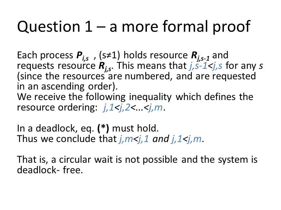 Question 1 – Simple Explanation Lets assume we have a deadlock.