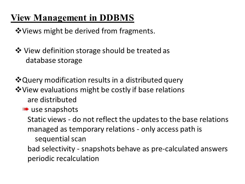 View Management in DDBMS  Views might be derived from fragments.