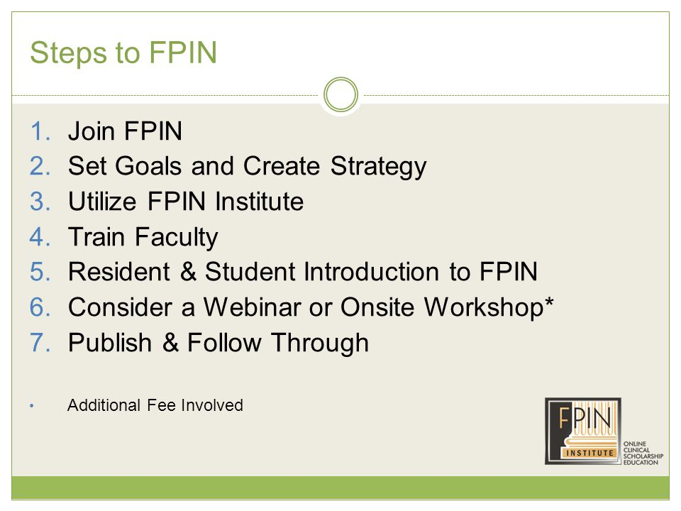 Steps to FPIN 1. Join FPIN 2. Set Goals and Create Strategy 3.