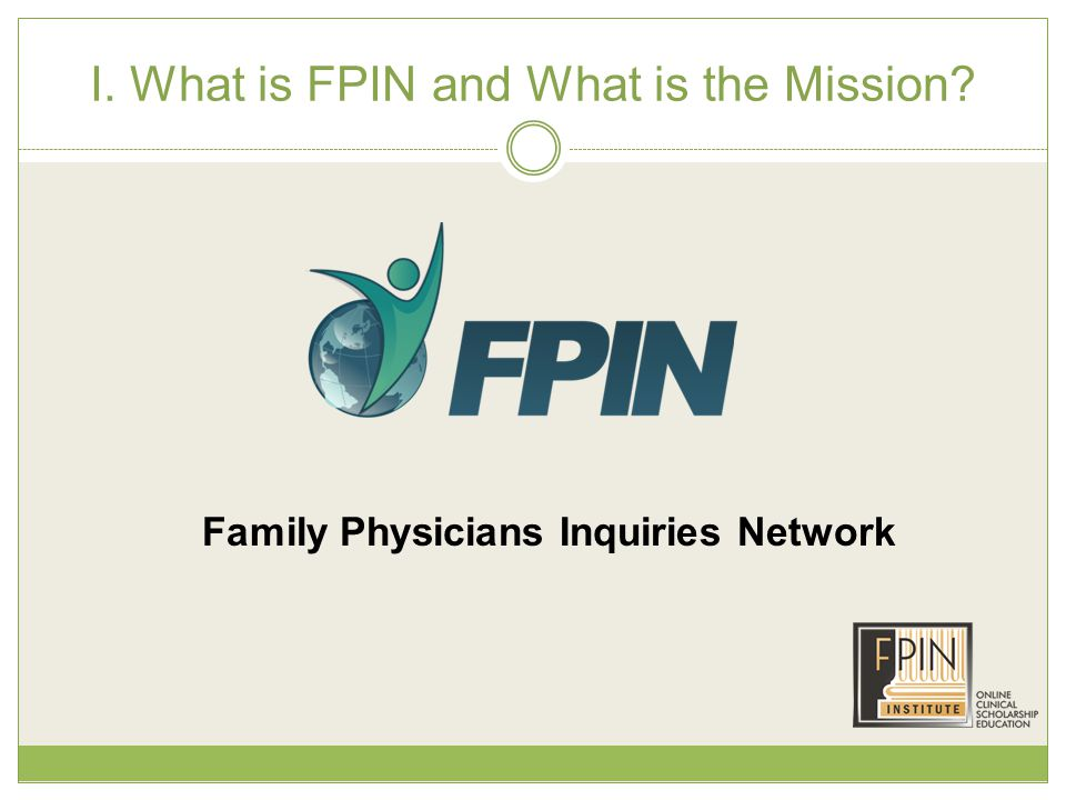 I. What is FPIN and What is the Mission Family Physicians Inquiries Network