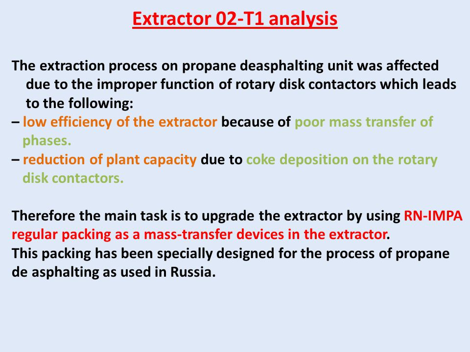 Extractor 02-T1 analysis The extraction process on propane deasphalting unit was affected due to the improper function of rotary disk contactors which