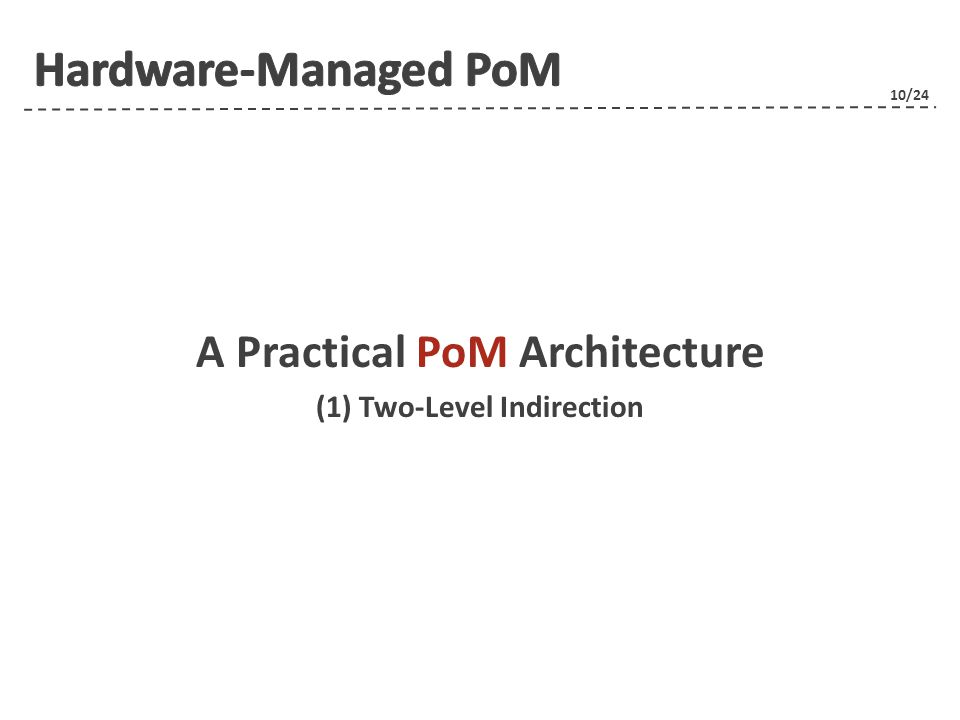 10/24 A Practical PoM Architecture (1) Two-Level Indirection