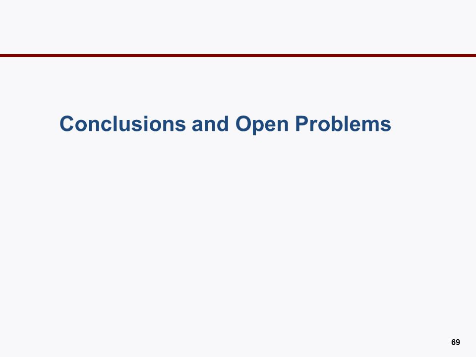 Conclusions and Open Problems 69